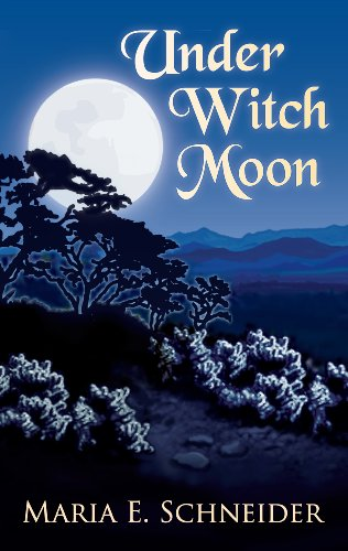 Under Witch Moon (Moon Shadow Series Book 1) by [Schneider, Maria E.]