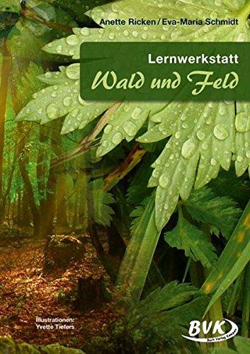 Lernwerkstatt Wald und Feld