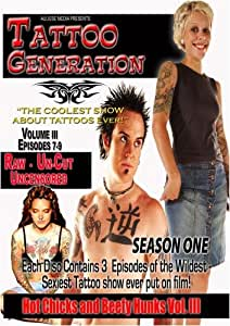 Tattoo Generation Season 1 Vol. III Hot Chicks and Beefy Hunks