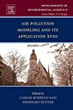 Air Pollution Modeling and its Application XVIII: 6 (Developments in Environmental Science)
