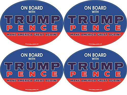 "Quantity 4 - ON BOARD WITH TRUMP / PENCE - MAKE AMERICA GREAT AGAIN! 4""x6"" POLITICAL BUMPER STICKER by OnBoardWith.com"