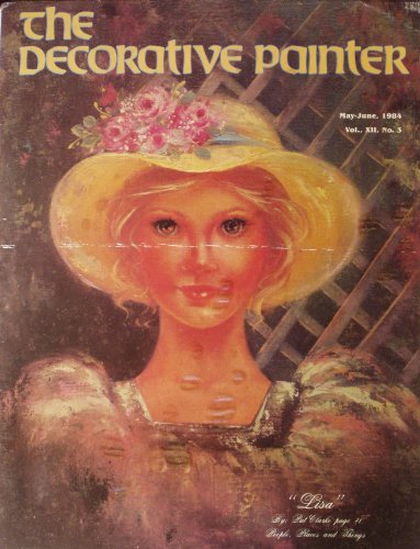The Decorative Painter, May-June, 1984, Vol. XII, No. 3 - Society Decorative Painters