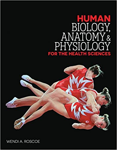 Anatomy and Physiology for the Health Sciences Human Biology
