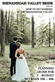 HOW TO GET MARRIED IN THE SHENANDOAH VALLEY: PLANNING GUIDE FOR BUDGET BETWEEN 20K – 40K