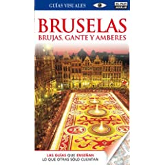 Bruselas, Brujas, Gante y Amberes - Gu�as Visuales