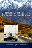 Amazon.com: Cruising in an RV: the basics you need to know eBook: Colborn, Carolina, Townsend, Gary: Kindle Store