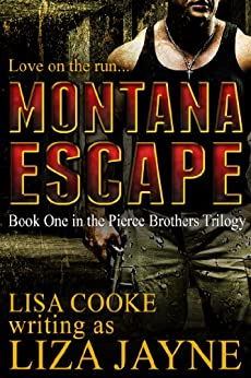 MONTANA ESCAPE (Pierce Brothers Trilogy) by [Cooke, Lisa]