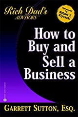 Rich Dad's Advisors: How To Buy And Sell Your Business: How you can win in the Business Quadrant Paperback