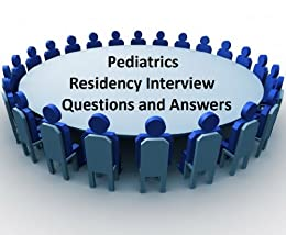 Pediatrics Residency Interview Questions and Answers by [Team, ApplicantGuide]