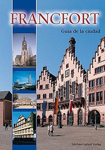 Frankfurt Stadtführer - spanische Ausgabe: Francfort Guía de la Ciudad