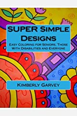 SUPER Simple Designs: An Adult Coloring Book with Easier Designs for Easier Coloring Paperback
