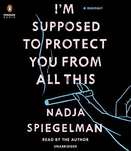 I'm Supposed to Protect You from All This: A Memoir pdf epub
