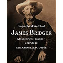 Biographical Sketch of James Bridger: Mountaineer, Trapper,  and Guide (1905)