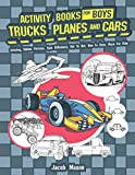 img - for Activity Books For Boys Trucks Planes And Cars: Coloring, Hidden Pictures, Spot Difference, Dot To Dot, How To Draw, Maze For Kids (Activity Book for Kids Ages 4-8, 5-12) book / textbook / text book