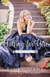 Falling for You (A Bradford Sisters Romance) by  Becky Wade in stock, buy online here