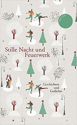 Stille Nacht und Feuerwerk: Geschichten und Gedichte Gebundenes Buch ...