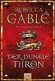 Der dunkle Thron: Historischer Roman (Waringham Saga, Band 16843)