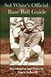 Sol White's Official Baseball Guide (Summer Game Books Baseball Classics)