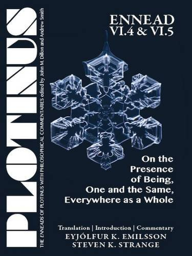 PLOTINUS Ennead VI.4 and VI.5: On the Presence of Being, One and the Same, Everywhere as a Whole: Translation with an In