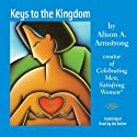 Keys to the Kingdom Audiobook by Alison A. Armstrong Narrated by Alison A. Armstrong