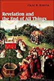 img - for Revelation and the End of All Things (text only) illustrated edition edition by C. R. Koester book / textbook / text book