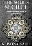 The Soul's Secret Unveiled in the Book of Revelation Volume I