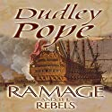 Ramage and the Rebels Audiobook by Dudley Pope Narrated by Steven Crossley