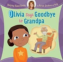 Helping Hand Books: Olivia Says Goodbye to Grandpa