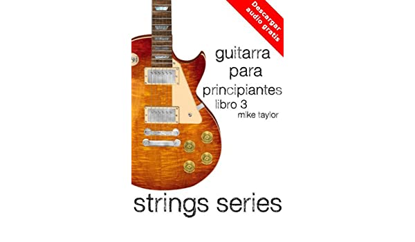 Guitarra para Principiantes Libro 3 (Strings Series) eBook: Mike ...