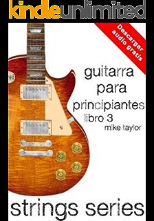 Guitarra para Principiantes Libro 3 (Strings Series)