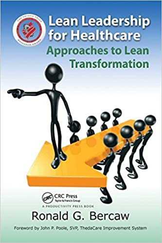 Book Lean Leadership for Healthcare: Approaches to Lean Transformation by Ronald Bercaw (2013-04-23)
