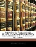 Código Civil Del Distrito Federal y Territorio de la Baja California Reformado en Virtud de la Autorización Concedida Al Ejecutivo Por Decreto de 14 D, Distrito Federal and Baja California, 1143893891
