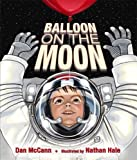 Balloon on the Moon, Dan McCann, 0802780938