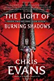 The Light of Burning Shadows, Chris Evans, 1416570535