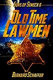 Old-Time Lawmen (Chamber 2 of the Guns of Seneca 6 Saga)