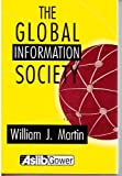 The Global Information Society, William J. Martin, 0566077159