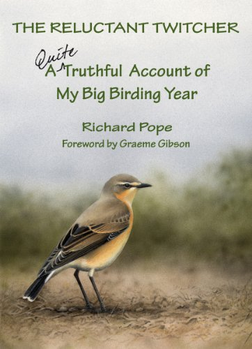 The Reluctant Twitcher: A Quite Truthful Account of My Big Birding - My Account Canada