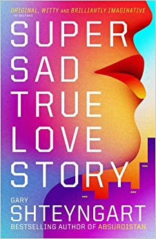 account of the central park riot in the novel super sad true love story by gary shteyngart 6 super sad true love story is an epistolary novel—one written as a series of documents discuss the how shteyngart's use of diary entries and digital exchanges impacted your reading experience 7.