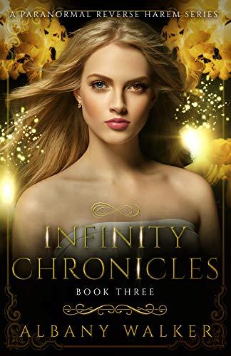Infinity Chronicles Book Three: A Paranormal Reverse Harem Series (Trinity Infinity)