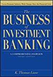 img - for The Business of Investment Banking: A Comprehensive Overview by K. Thomas Liaw (2011-11-01) book / textbook / text book