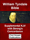 William Tyndale Bible Supplemental KJV with Strong's Concordance (Historic English Bibles Book 4)