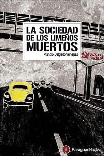La sociedad de los limeños muertos (Spanish Edition): Manolo Delgado Venegas: 9780956578600: Amazon.com: Books