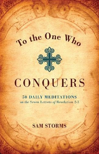 Image of To the One Who Conquers: 50 Daily Meditations on the Seven Letters of Revelation 2-3