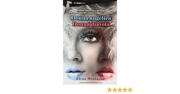 Donna angelica vs. Donna diavola: Elena Montagud: 9788415747352: Amazon.com: Books