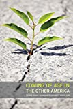 Coming of Age in the Other America 1st Edition