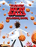 Cloudy with a Chance of Meatballs Coloring Book: Coloring Book for Kids and Adults, This Amazing Coloring Book Will Make Your Kids Happier and Give ... Books for Adults and Kids 2-4 4-8 8-12+