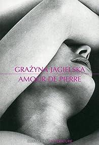 Amour de pierre par Grazyna Jagielska