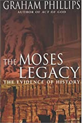 The Moses Legacy: The Evidence of History Hardcover