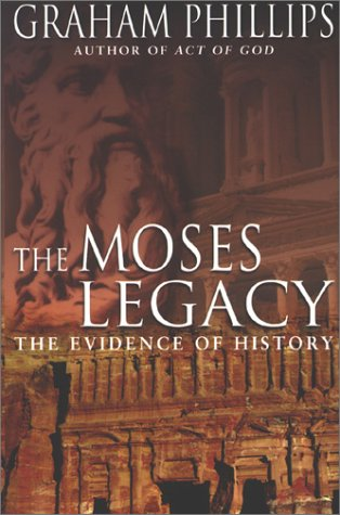 [D.o.w.n.l.o.a.d] The Moses Legacy: The Evidence of History R.A.R