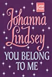 You Belong to Me, Johanna Lindsey, 1568952139